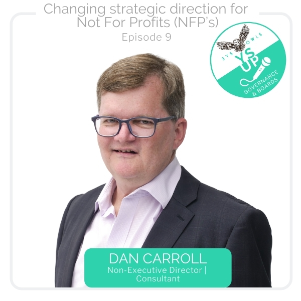 Changing strategic direction for Not For Profits | NFP's with Dan Carroll