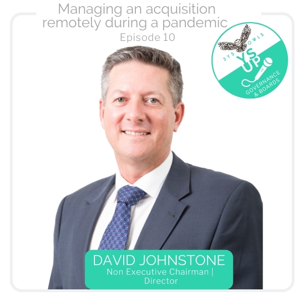 Managing an acquisition remotely during a pandemic – with David Johnstone