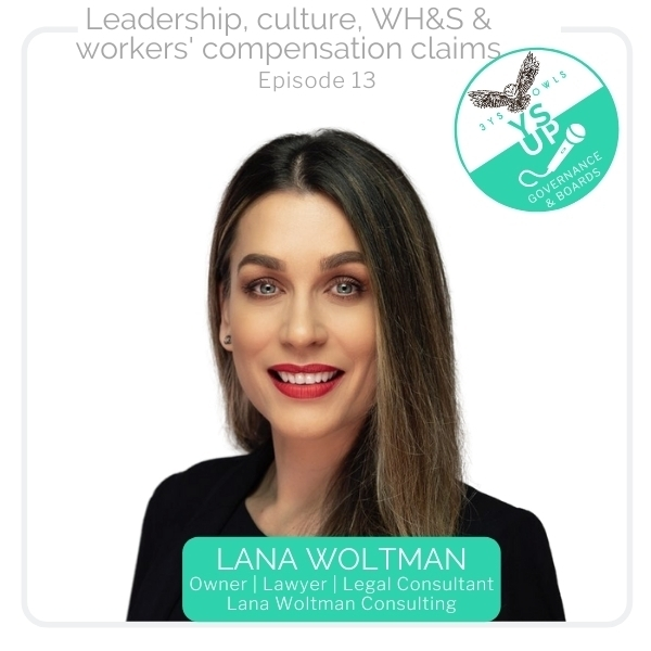 Leadership, Culture, WH&S & Workers Compensation Claims with Lana Woltman