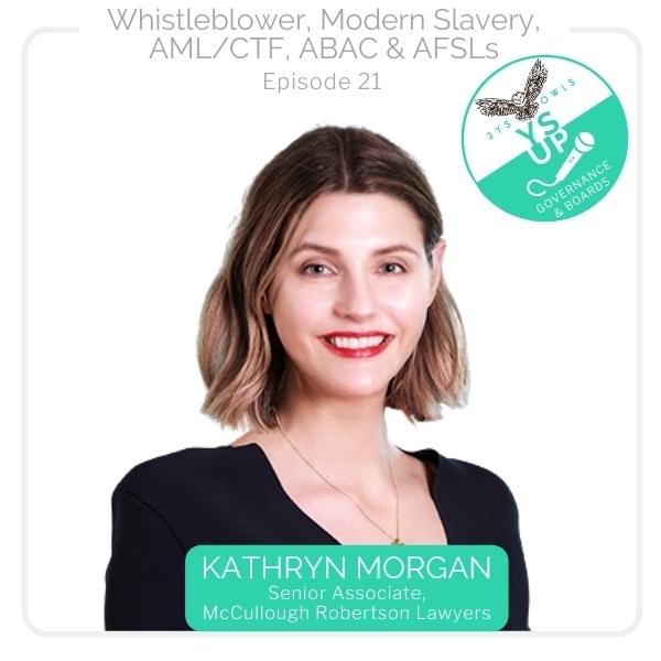Whistleblower, Modern Slavery, AML/CTF, ABAC & AFSLs with Kathryn Morgan