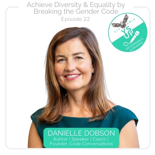 Achieve diversity & equality by breaking the gender code with Danielle Dobson